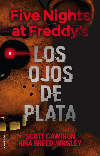 Five Nights At Freddy S Los Ojos De Plata