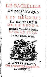 Le Bachelier De Salamanque, Ou Les Memoires De D. Cherubin De La Ronda: Tirés D'Un Manuscrit Espagnol, Volume3