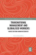 Transnational Management and Globalised Workers  Nurses Beyond Human Resources PDF