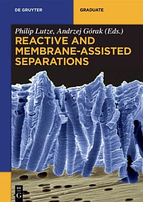 Reactive and Membrane-Assisted Separations