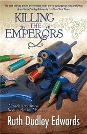 Killing the Emperors: A Robert Amiss/Baroness Jack Troutbeck Mystery