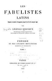 Les fabulistes latins depuis le siécle d'Auguste jusqu'à la fin du moyen âge: Phèdre et ses anciens imitateurs