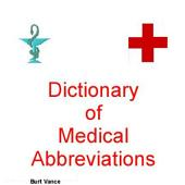 Dictionary of Medical Abbreviations: The World's most comprehensive list of English-language medical abbreviations and acronyms