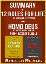 Summary of 12 Rules for Life: An Antidote to Chaos by Jordan B. Peterson + Summary of Homo Deus by Yuval Noah Harari 2-in-1 Boxset Bundle