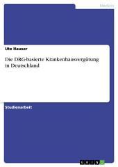 Die DRG-basierte Krankenhausvergütung in Deutschland