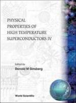 Physical Properties of High Temperature Superconductors IV