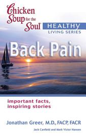 Chicken Soup for the Soul Healthy Living Series: Back Pain: Important Facts, Inspiring Stories