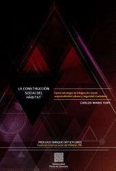 La construcción social del hábitat: Como estrategia de integración social, sustentabilidad urbana y seguridad ciudadana