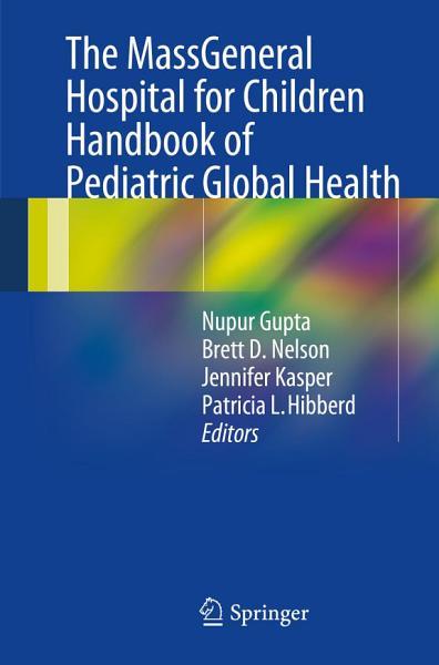 The MassGeneral Hospital for Children Handbook of Pediatric Global Health