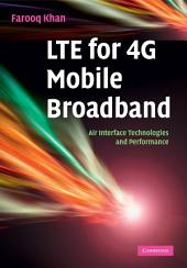 LTE for 4G Mobile Broadband: Air Interface Technologies and Performance