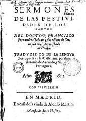 Sermones de las festividades de los Santos... Traduzidos de la lengua portuguesa en la Castellana por Don Antonio de Azevedo, y Sâ, portugues...