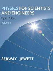 Physics For Scientists And Engineers Volume 1 Chapters 1 22 Book PDF
