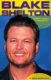 Blake Shelton: Country Singer & TV Personality: Country Singer and TV Personality