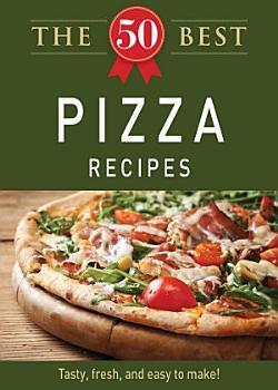 The 50 Best Pizza Recipes PDF