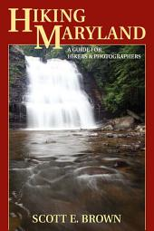 Hiking Maryland: A Guide for Hikers & Photographers