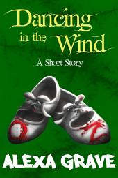 Dancing in the Wind: A Short Story