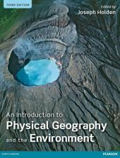 An Introduction to Physical Geography and the Environment: Edition 3