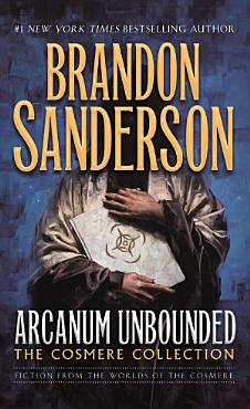 Arcanum Unbounded  The Cosmere Collection PDF
