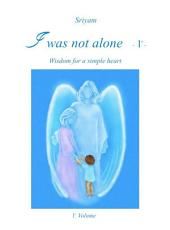 I was not alone: Volume 1