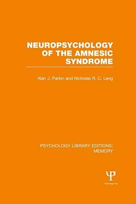 Neuropsychology of the Amnesic Syndrome  PLE  Memory  PDF