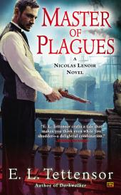 Master of Plagues: A Nicolas Lenoir Novel