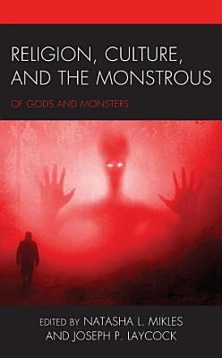 Religion  Culture  and the Monstrous PDF