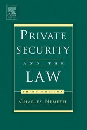 Private Security and the Law: Edition 3