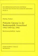 Polnische Literatur in der Bundesrepublik Deutschland 1945 1949 bis 1990 PDF