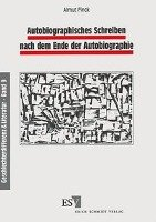 Autobiographisches Schreiben nach dem Ende der Autobiographie PDF