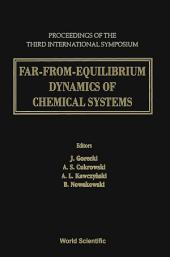 Far-From-Equilibrium Dynamics of Chemical Systems: Proceedings of the Third International Symposium