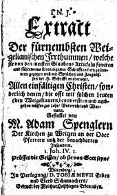 Extract der fürnembsten Weigelianischen Irrthummen, welche sie von den meisten Glaubens Artickeln foviren und führen