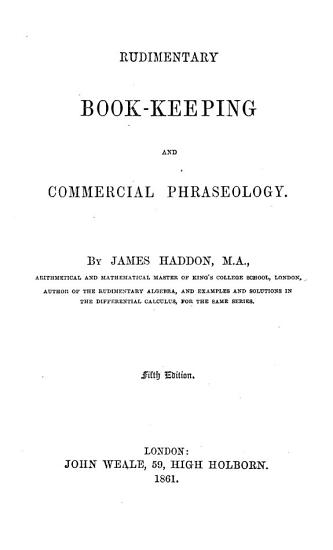 Rudimentary Book keeping and Commercial Phraseology by James Haddon PDF