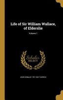 LIFE OF SIR WILLIAM WALLACE OF