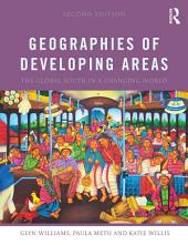 Geographies of Developing Areas: The Global South in a Changing World, Edition 2