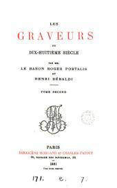 Les graveurs du dix-huitième siècle, par mm. le baron R. Portalis et H. Béraldi: Volume 2