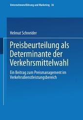 Preisbeurteilung als Determinante der Verkehrsmittelwahl: Ein Beitrag zum Preismanagement im Verkehrsdienstleistungsbereich