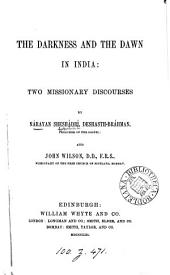 The darkness and the dawn in India, 2 discourses, by Nārāyana Sheshādrī and J. Wilson