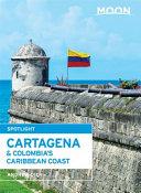 Moon Spotlight Cartagena   Colombia s Caribbean Coast