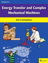 Energy Transfer and Complex Mechanical Machines: Kid Contraptions