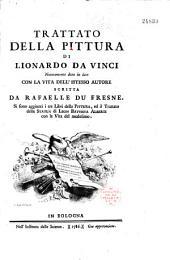Tre Libri della Pittura ed il trattato della Statua... con la Vita del medesimo