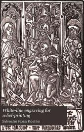 White-line Engraving for Relief-printing in the Fifteenth and Sixteenth Centuries