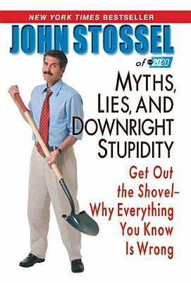 Myths  Lies  And Downright Stupidity PDF