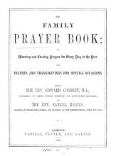 The family prayer book  or  Morning and evening prayers for every day in the year  ed  by E  Garbett and S  Martin  Publ  in parts   PDF