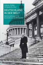 Deutschland in der Welt: Weichenstellungen in der Geschichte der Bundesrepublik
