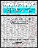 Amazing Mazes Puzzle Book - Mazes for Adults