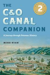 The C&O Canal Companion: A Journey through Potomac History, Edition 2