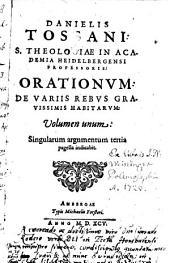 Orationum de variis rebus gravissimis habitarum volumen unum