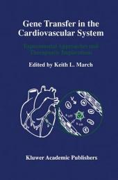 Gene Transfer in the Cardiovascular System: Experimental Approaches and Therapeutic Implications