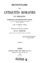Dictionnaire des antiquites Romaines et Grecques, accompagne de 2000 gravures d'apres l'antique. Traduit de l'anglais sous la direction de M. Cheruel