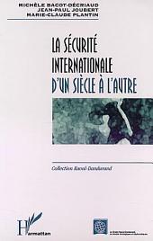 LA SÉCURITÉ INTERNATIONALE D'UN SIÈCLE À L'AUTRE